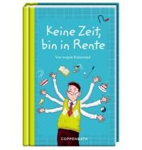 Coppenrath Verlag - Keine Zeit, bin in Rente