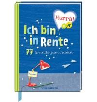 Coppenrath Verlag - Hurra Ich bin in Rente - 77 Gründe zum Jubeln