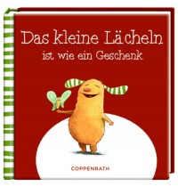 Coppenrath Verlag - Das kleine Lächeln ist wie ein Geschenk