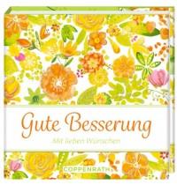 Coppenrath Verlag - BiblioPhilia: Gute Besserung - Mit lieben Wünschen
