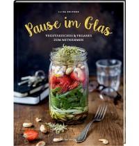 Hölker Verlag - Pause im Glas - Vegetarisches & Veganes zum Mitnehmen