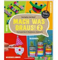 Coppenrath Verlag - Mach was draus 2 (Kreativ geniale Ideen) 100% selbst gem.