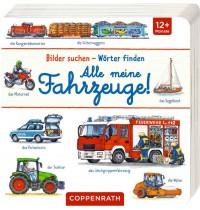 Coppenrath Verlag - Bilder suchen - Wörter finden - Alle meine Fahrzeuge!