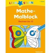 Tessloff - Lernstern - Mathe-Malblock. 1. Klasse. Rechnen bis 10