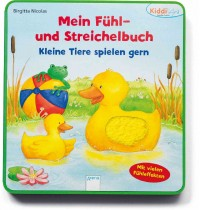 Arena Verlag - Kiddilight - Mein Fühl- und Streichelbuch - Kleine Tiere spielen gern