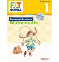 Tessloff - Fit für die Schule - Das musst du wissen! Mathe 1. Klasse