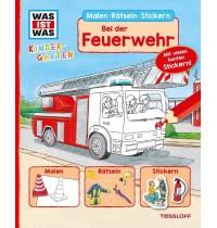 Tessloff - Was ist Was - Kindergarten Malen Rätseln Stickern - Bei der Feuerwehr