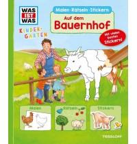 Tessloff - Was ist Was - Kindergarten Malen Rätseln Stickern - Auf dem Bauernhof