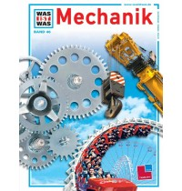 Tessloff - Was ist Was - Mechanik, Band 46