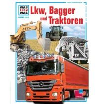 Tessloff - Was ist Was - Lkw, Bagger und Traktoren, Band 129