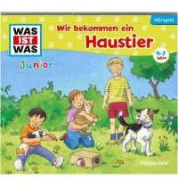 Tessloff - Was ist Was Junior - CD - Wir bekommen ein Haustier!