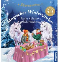 KOSMOS - Sternenschweif - Magischer Winterzauber - Malen, Backen, Selbermachen