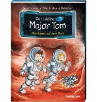 Tessloff - Der kleine Major Tom - Abenteuer auf dem Mars, Band 6