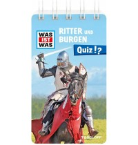 Tessloff - Was ist Was - Quiz - Ritter und Burgen