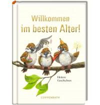 Coppenrath Verlag - Willkommen im besten Alter Heitere Geschichten