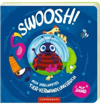 Coppenrath Verlag - Swoosh! - Mein fabelhaftes Tier-Verwandlungsbuch (mit Sound)