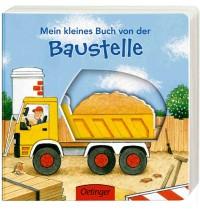 Oetinger - Mein kleines Buch von der Baustelle