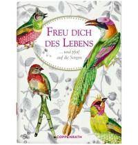 Coppenrath Verlag - Freu dich des Lebens - ... und pfeif auf die Sorgen