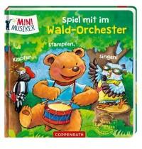 Coppenrath Verlag - Mini Musiker - Spiel mit im Wald-Orchester