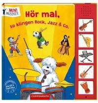 Coppenrath Verlag - Mini Musiker - Hör mal, so klingen Rock, Jazz & Co.