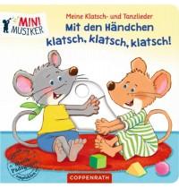 Coppenrath Verlag - Mini-Musiker - Meine Klatsch-u.Tanzlieder - Mit den Händchen klatsch