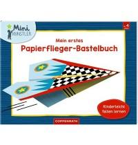 Coppenrath Verlag - Mini-Künstler - Mein erstes Papierflieger-Bastelbuch
